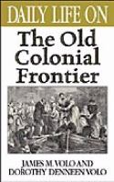 Daily Life on the Old Colonial Frontier
