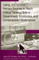 Using Internet Primary Sources to Teach Critical Thinking Skills in Government, Economics, and Contemporary World Issues