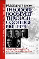 Presidents From Theodore Roosevelt Through Coolidge, 1901-1929