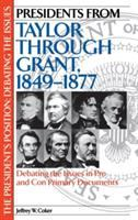 Presidents From Taylor Through Grant, 1849-1877