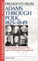 Presidents From Adams Through Polk, 1825-1849