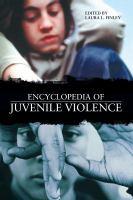 Encyclopedia of Juvenile Violence