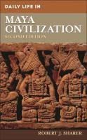 Daily Life in Maya Civilization