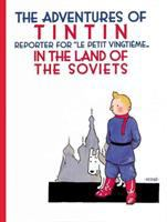 """The Adventures of Tintin, Reporter for """"Le Petit Vingtième""""-- in the Land of the Soviets"""
