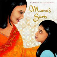 Mama's Saris / by Pooja Makhijani ; Illustrated by Elena Gomez