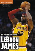 On the Court With-- LeBron James
