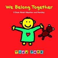 We belong together : a book about adoption and families