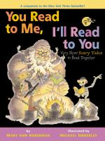 You Read To Me, I'll Read To You Very Scary Stories To Read Together