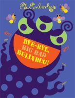Ed Emberley's Bye-bye, Big Bad Bullybug