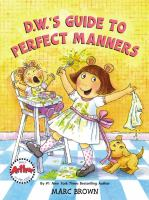 cover of Marc Brown's book, D.W.'s Guide to Perfect Manners