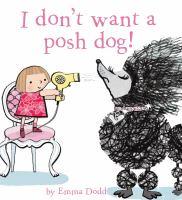 I Don't Want A Posh Dog!