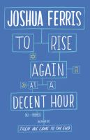 To Rise Again at A Decent Hour