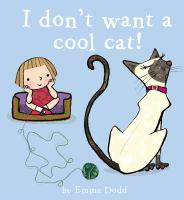 I Don't Want A Cool Cat!