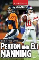 On the Field With-- Peyton and Eli Manning