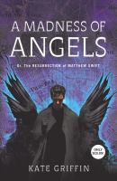 A Madness of Angels, Or, The Resurrection of Matthew Swift