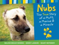 Nubs: The True Story of a Mutt, a Marine and a Miracle
