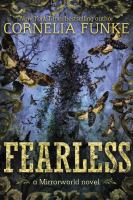 Fearless: A Mirrorworld Novel, by Cornelia Funke