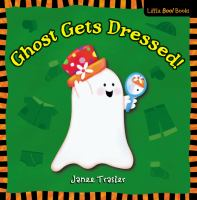 Ghost Gets Dressed!