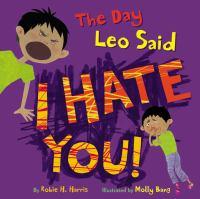 The Day Leo Said I Hate You!