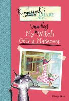My Unwilling Witch Gets A Makeover