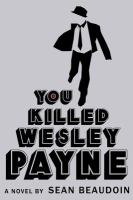 You Killed Wesley Payne / Sean Beaudoin