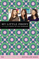 My Little Phony : A Clique Novel