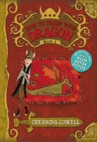 How to train your dragon : by Hiccup Horrendous Haddock III ; translated from the Old Norse by Cressida Cowell.