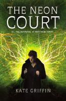 The Neon Court, Or, The Betrayal of Matthew Swift