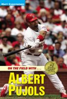 On the Field With-- Albert Pujols