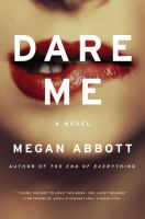 Dare Me, by Megan Abbott