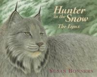 Hunter in the Snow : the Lynx