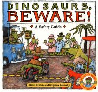 Dinosaurs, Beware!