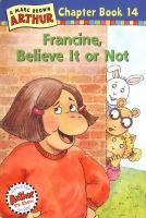 Francine, Believe It or Not