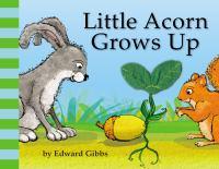 Little Acorn Grows up