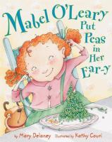Mabel O'Leary Put Peas in Her Ear-y