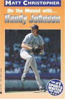 On The Mound With-- Randy Johnson