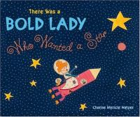 There Was A Bold Lady Who Wanted A Star