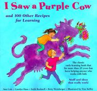 I Saw A Purple Cow, and 100 Other Recipes for Learning