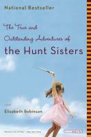 The True and Outstanding Adventures of the Hunt Sisters