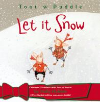 Toot & Puddle : Let It Snow