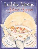 Lullaby Moons and A Silver Spoon