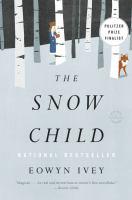 The snow  child : a novel