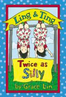 Ling & Ting : twice as silly