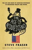 The Age of Acquiescence