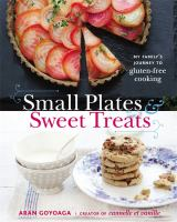 Small plates & sweet treats : my family's journey to gluten-free cooking