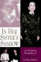 In Her Sister's Shadow : An Intimate Biography Of Lee Radziwill