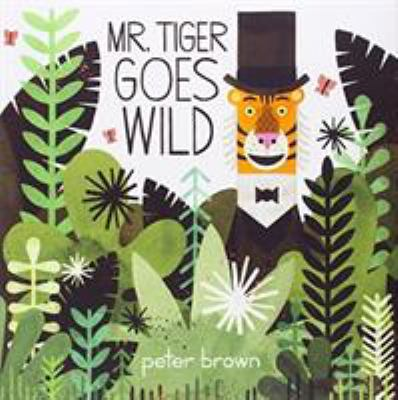 Cover image for Mr. Tiger Goes Wild