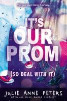 It's Our Prom (so Deal With It)