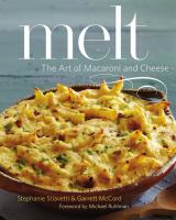 Melt : the art of macaroni and cheese