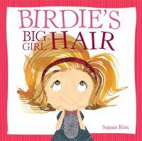 Birdie's Big Girl Hair